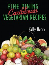 Fine Dinning Caribbean  Vegetarian Recipes by Kelly Henry